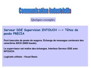 Serveur DDE Supervision INTOUCH <-> Têtes de pesée PRECIA