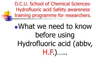 What we need to know before using Hydrofluoric acid (abbv,  H.F .)…..