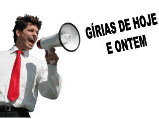G�RIAS DE HOJE  E ONTEM