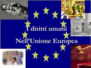 I diritti umani  Nell Unione Europea