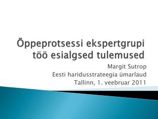Õppeprotsessi ekspertgrupi töö esialgsed tulemused