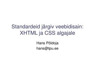 Standardeid järgiv veebidisain: XHTML ja CSS algajale
