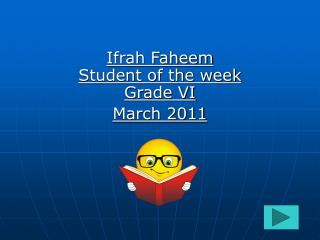 Ifrah Faheem Student of the week Grade VI March 2011