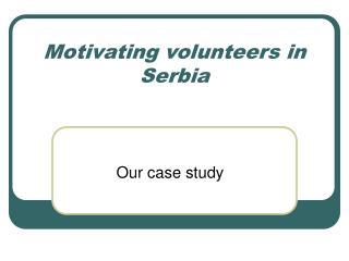 Motivating volunteers in Serbia