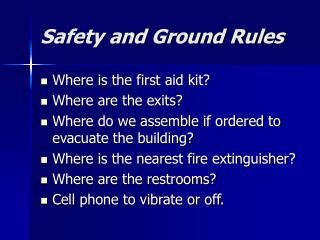Safety and Ground Rules