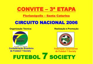 CONVITE   3  ETAPA  Florian polis   Santa Catarina CIRCUITO NACIONAL 2006