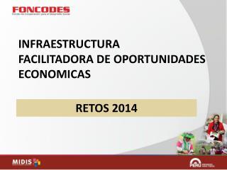INFRAESTRUCTURA FACILITADORA DE OPORTUNIDADES ECONOMICAS