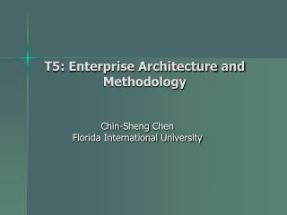 T5: Enterprise Architecture and Methodology