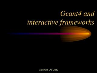 Geant4 and interactive frameworks