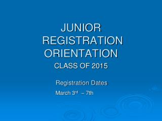 JUNIOR  REGISTRATION ORIENTATION