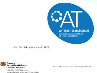 Parc Bit, 5 de setiembre de 2008