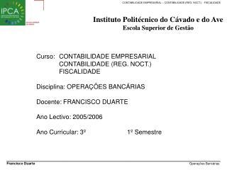 Curso: CONTABILIDADE EMPRESARIAL CONTABILIDADE (REG. NOCT.) FISCALIDADE