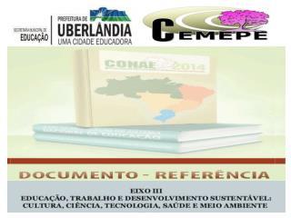 Responsáveis pela apresentação: Cleber Ferreira Oliveira  – Cemepe/SME