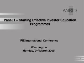 Panel 1 – Starting Effective Investor Education  Programmes