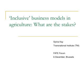 'Inclusive' business models in agriculture: What are the stakes?