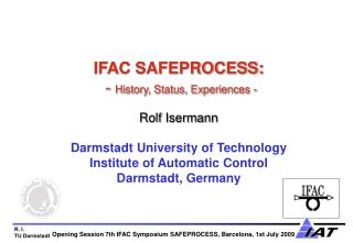 Opening Session 7th IFAC Symposium SAFEPROCESS, Barcelona, 1st July 2009