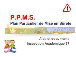 P.P.M.S. Plan Particulier de Mise en Sûreté