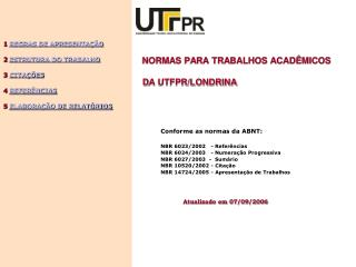 NORMAS PARA TRABALHOS ACADÊMICOS         D A UTFPR/LONDRINA