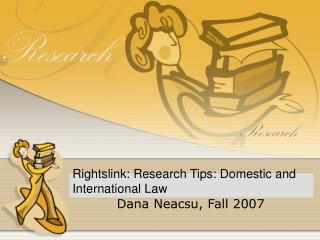 Rightslink: Research Tips: Domestic and International Law