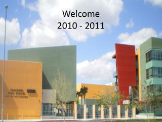 Welcome 2010 - 2011