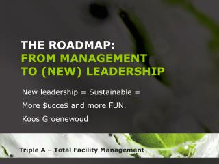 THE ROADMAP: FROM MANAGEMENT TO (NEW) LEADERSHIP