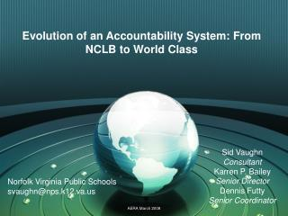 Evolution of an Accountability System: From NCLB to World Class