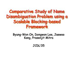 Comparative Study of Name Disambiguation Problem using a Scalable Blocking-based Framework