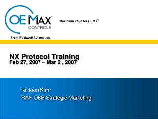 NX Protocol Training Feb 27, 2007 ~ Mar 2 , 2007