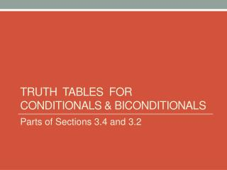 Truth  tables  FOR CONDITIONALS &  BiConditionals