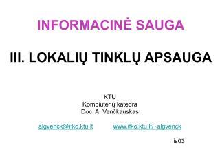 INFORMACINĖ SAUGA III. LOKALIŲ TINKLŲ APSAUGA