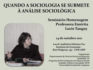 QUANDO A SOCIOLOGIA SE SUBMETE À ANÁLISE SOCIOLÓGICA