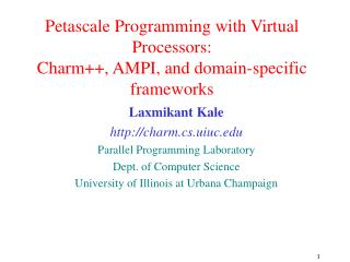Petascale Programming with Virtual Processors: Charm++, AMPI, and domain-specific frameworks