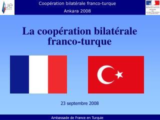 La coopération bilatérale franco-turque