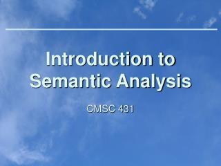 Introduction to Semantic Analysis