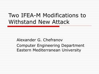 Two IFEA-M Modifications to Withstand New Attack