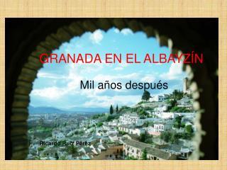 GRANADA EN EL ALBAYZÍN