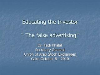 """Educating  the  Investor """" The  false  advertising"""""""