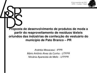 Andréia  Mesacasa  - IFPR Mário Antônio Alves da  Cunha - UTFPR
