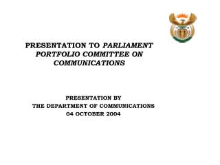 PRESENTATION TO  PARLIAMENT PORTFOLIO COMMITTEE ON COMMUNICATIONS