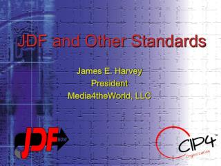 JDF and Other Standards