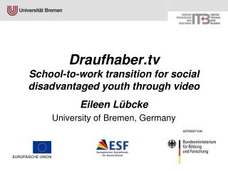 Draufhaber  School-to-work transition for social disadvantaged youth through video