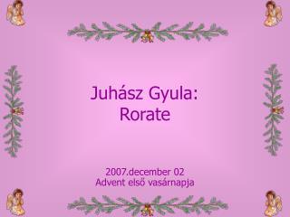 Juhász Gyula:  Rorate