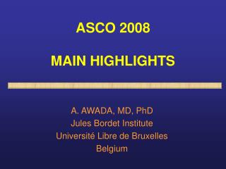 ASCO 2008 MAIN HIGHLIGHTS