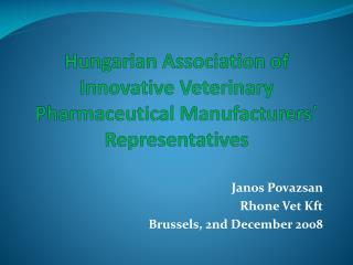 Hungarian Association of Innovative Veterinary Pharmaceutical Manufacturers' Representatives