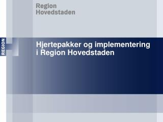 Hjertepakker og implementering i Region Hovedstaden