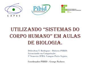 """Utilizando """"Sistemas do corpo humano"""" em aulas de  Biologia."""