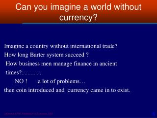 Can you imagine a world without currency?