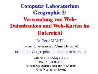 Computer Laboratorium Geographie 2:  Verwendung von Web-Datenbanken und Web-Karten im Unterricht