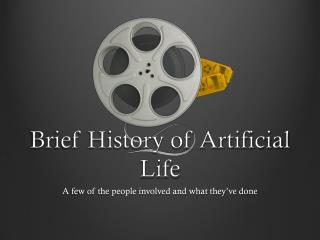 Brief History of Artificial Life