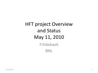 HFT project Overview  and Status May 11, 2010